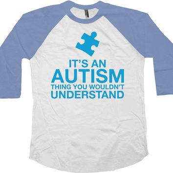 Autism Awareness Shirt It's An Autism Thing Autistic Shirt Puzzle Piece Autism Gifts For Children American Apparel Unisex Kids Raglan -SA593