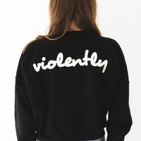 Violently Happy Cropped Sweater