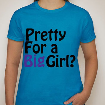 Pretty For A Big Girl Sapphire statement t-shirt available in generous fit sizes.