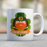 St Patricks Day Mug Hug Me I'm Irish Funny Mugs Coffee Mugs Luck Shamrock Four Leaf Clover Leprechaun Gift