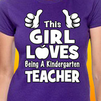 This Girl Loves Being A Kindergarten Teacher T-Shirt