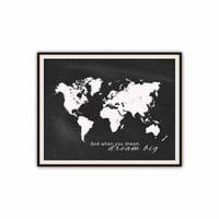 Printable World Map Poster, Travel Quote Print, Instant Download, Nursery Decor, Chalkboard, Office Decor, Dream Big, Black and White