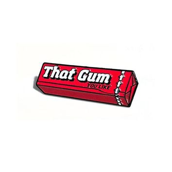 That Gum You Like Lapel Pin