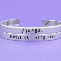 Always Until the very end - Hand Stamped Bracelets Set, Harry Potter Inspired,  Friendship, Handwritten Font