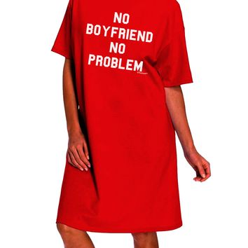 No Boyfriend No Problem Dark Adult Night Shirt Dress by TooLoud