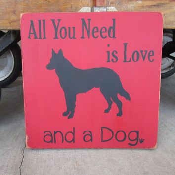 All you need is Love and a Dog- Custom Dog Art - German Shepherd- Hand Painted Wood Sign art, -Wall Art, Distressed, Gift