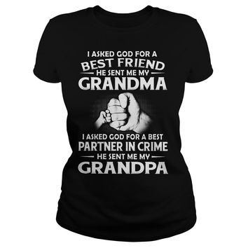 I asked god for best friend and best partner in crime he sent me grandma and grandpa shirt Ladies Tee