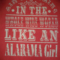 Southern Chics Funny Nothing Like a Alabama Girl Comfort Colors Girlie Bright T Shirt