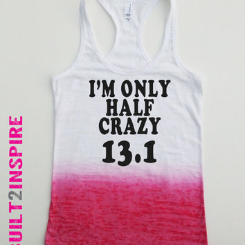 Running Tank Top. I'm Only Half Crazy 13.1  Half Marathon. Womans tank top.