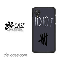 Idiot 5sos Hater For Google Nexus 5 Case Phone Case Gift Present