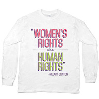 Women's Rights Are Human Rights -- Unisex Long-Sleeve