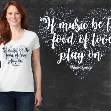 If Music Be the Food of Love Play On Graphic T-shirt