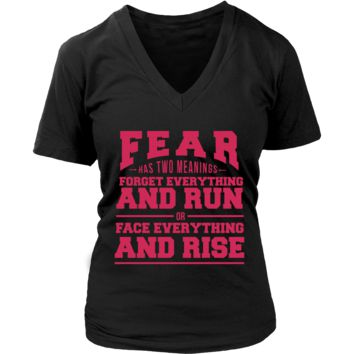 Fear Has Two Meanings Forget Everything And Run Or Face Everything And Rise Motivational Quotes V-Neck/T-Shirt/Crewneck Sweatshirt/Hoodie For Men & Women