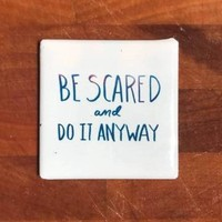 Be Scared And Do It Anyway Magnet in Blue and White