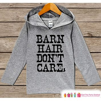 Funny Kids Shirt - Barn Hair Don't Care Hoodie - Boys or Girls Country Shirt - Grey Pullover - Gift Idea for Baby, Infant, Kids, Toddler
