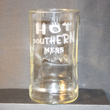 Hot Southern Mess Drinking Glass Upcycled from Southern Comfort Liquor Bottle, Recycled Liquor Bottle, Sand-Etched Bottle, Hot Southern Mess, Handmade, Tumbler. Personalized Drinking Glass