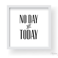 No Day but Today from Rent the musical | instant download 8x8 b & w printable quote, DIY art prints, printable art, office art, wall art