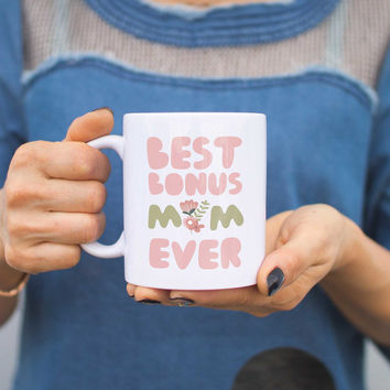 Best Bonus Mom Ever Flower Mug Mothers Day Gift For Stepmom or Godmother