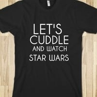 Supermarket: Let's Cuddle and Watch Star Wars T-Shirt from Glamfoxx Shirts