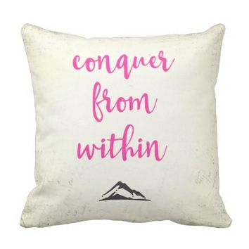 Inspirational Typography Quote Conquer from Within Pillow