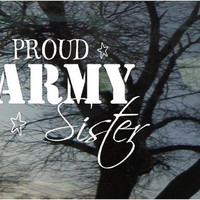 Vinyl Car Window Decal 5h x 6w - Proud ARMY Sister