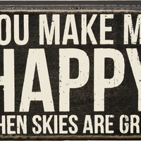 You Make Me Happy When Skies are Grey - 6-1/2-in