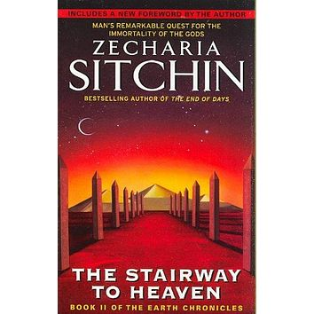 The Stairway to Heaven: Book II of the Earth Chronicles (The Earth Chronicles)