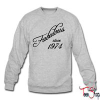 Fabulous since 1974 crewneck sweatshirt