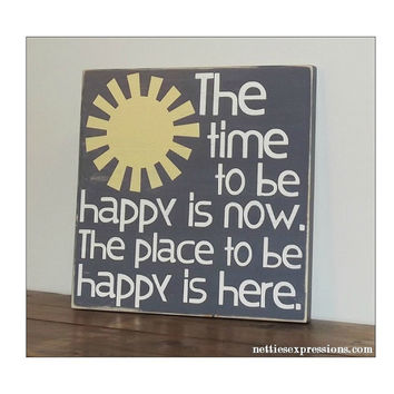 Time to be happy is now – Rustic Wood Sign