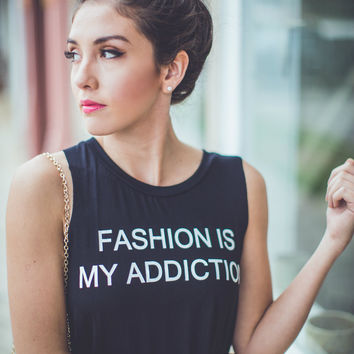 Fashion is My Addiction Graphic Tank Top in Black