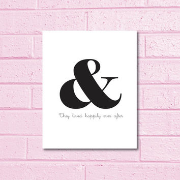 PRINTABLE Quote Art // love print, quote poster, digital,family quote, love quote, black and white, ampersand, wedding quote, quote print