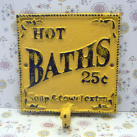 Hot Baths 25 Cents Soap and Towels Extra Towel Cast Iron Hook Bathroom Sign PJ Sunny Yellow Distressed Shabby Chic Beach Cottage Chic Decor