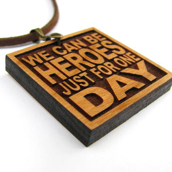 DAVID BOWIE - We Can Be Heroes Just For One Day - Song Lyric Jewelry Pendant and Necklace - Custom Lyrics Available