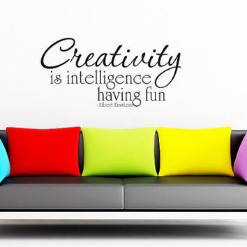 Albert Einstein - Creativity is intelligence having fun -  Art Wall Decals Wall Stickers Vinyl Decal Quote Wall Decal