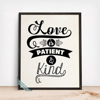 Love Is Patient And Kind Print, Typography Poster, Love Quote, Wedding Gift, Home Decor, Newly Weds Decor, Wall Art, Mothers Day Gift