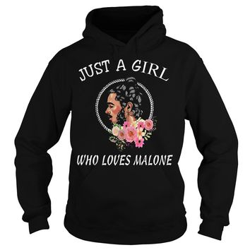 Just a girl who loves Malone post Malone shirt Hoodie