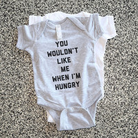 Toddler Gift - Baby Onesuit Funny -  You Wouldnt Like Me When Im Hungry