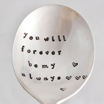 you will forever be my always, ice cream spoon-soup spoon-anniversary gift, romantic gift