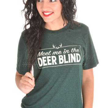 Meet Me At The Deer Blind Tee By ATX