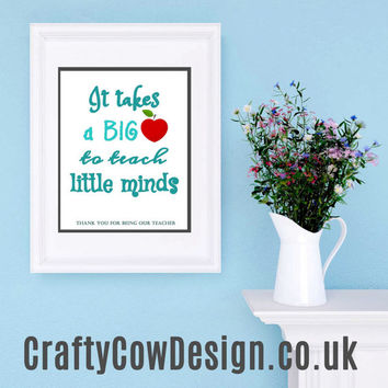 It takes a big heart to teach little minds teacher gift quote printable digital image - downloadabe file for poster 8x10 INSTANT DOWNLOAD