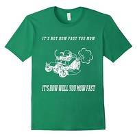 It's Not How Fast You Mow T Shirt Men Father's Day Gift