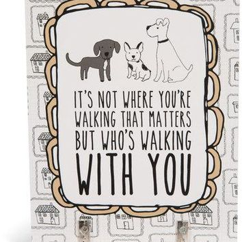 It's not where you're walking that matters, but who's walking with you Wall Key Hooks