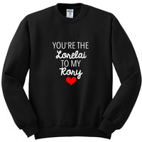 "Gilmore Girls ""You're the Lorelai to my Rory"" Crewneck Sweatshirt"