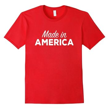 Made in America Funny Fourth of July Shirt