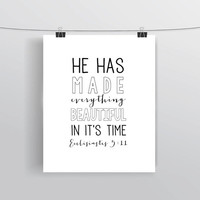 "Customizable typography print, ""He has made everything beautiful in it's time"" Ecclesiastes 3:11, scripture art, prints and posters"