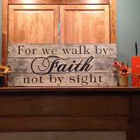 Pallet Sign Distressed For We Walk By Faith Sign