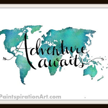 World Map Art Print Adventure Art - Instant Download Print - Travel Quote Print - Wanderlust World Map - Typography Art Inspirational Quotes