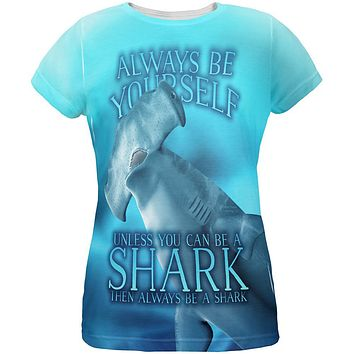 Always Be Yourself Unless Hammerhead Shark All Over Womens T Shirt