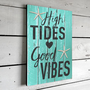 High Tides Good Vibes, Printed Beach Sign on Wood, 11x16
