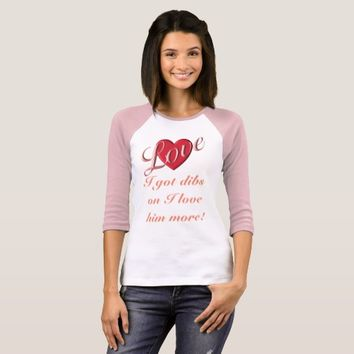 Dibs on Love ----FunkyTimes Shirt -- Womens